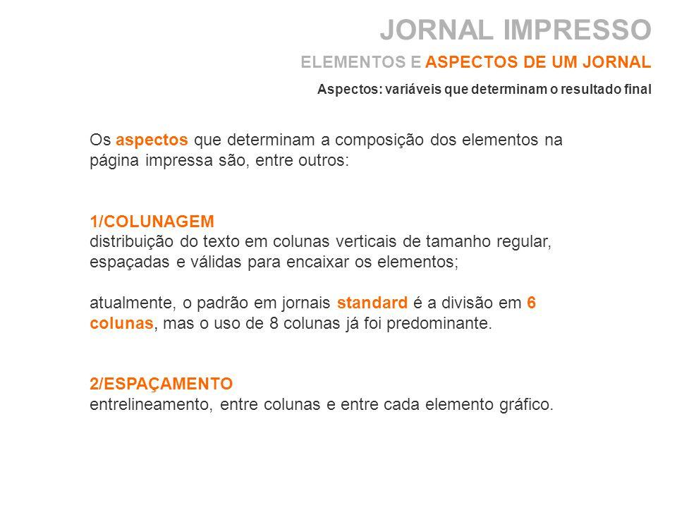Os aspectos que determinam a composição dos elementos na página impressa são, entre outros: 1/COLUNAGEM distribuição do texto em colunas verticais de