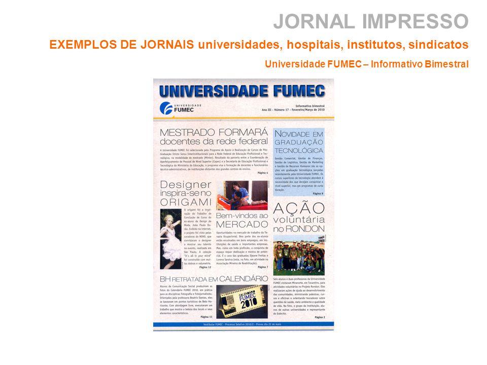 JORNAL IMPRESSO EXEMPLOS DE JORNAIS universidades, hospitais, institutos, sindicatos Universidade FUMEC – Informativo Bimestral