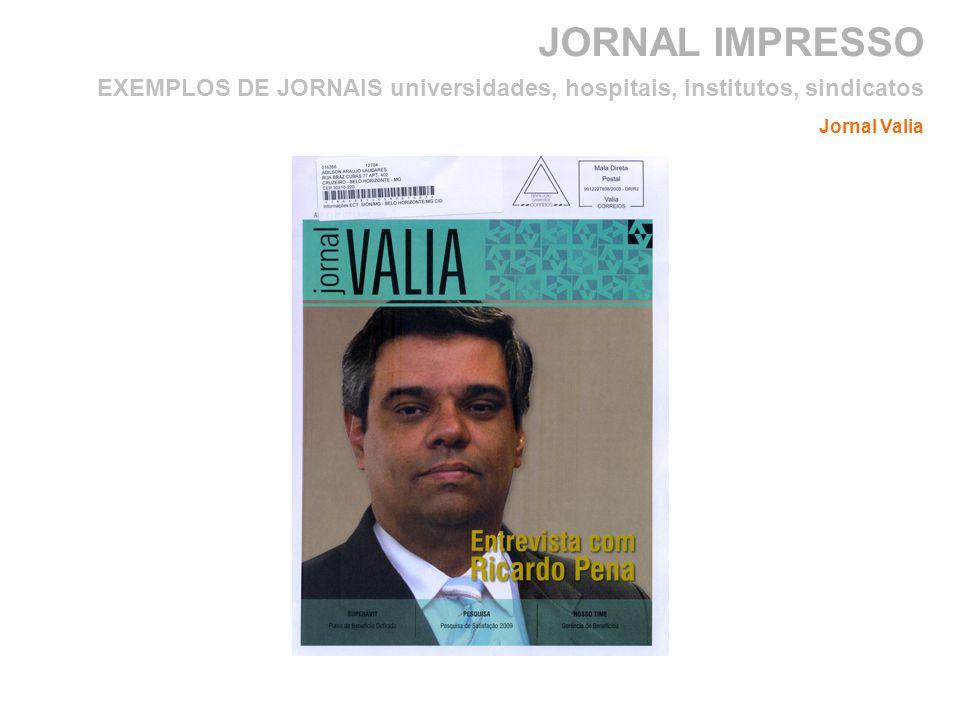JORNAL IMPRESSO Jornal Valia EXEMPLOS DE JORNAIS universidades, hospitais, institutos, sindicatos