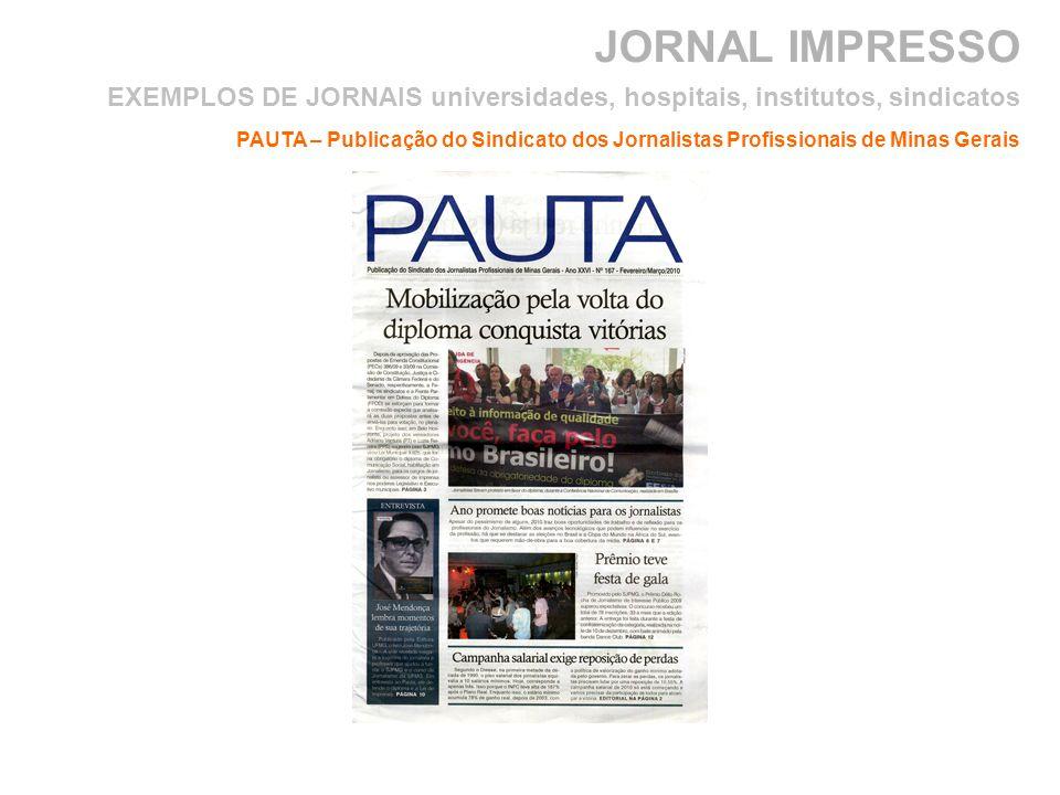 JORNAL IMPRESSO PAUTA – Publicação do Sindicato dos Jornalistas Profissionais de Minas Gerais EXEMPLOS DE JORNAIS universidades, hospitais, institutos, sindicatos