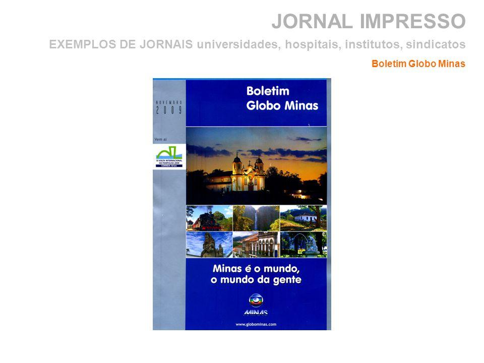 JORNAL IMPRESSO Boletim Globo Minas EXEMPLOS DE JORNAIS universidades, hospitais, institutos, sindicatos