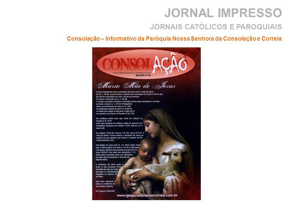 JORNAL IMPRESSO Consolação – Informativo da Paróquia Nossa Senhora da Consolação e Correia JORNAIS CATÓLICOS E PAROQUIAIS