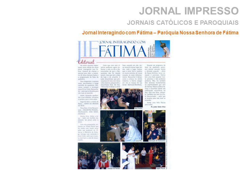 JORNAL IMPRESSO Jornal Interagindo com Fátima – Paróquia Nossa Senhora de Fátima JORNAIS CATÓLICOS E PAROQUIAIS