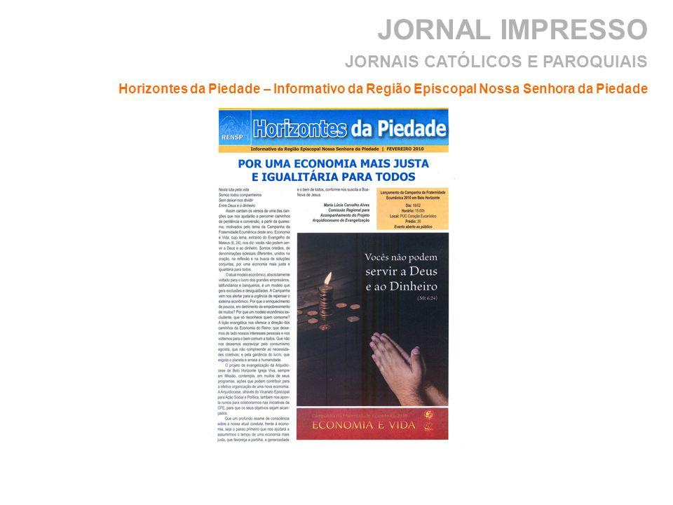 JORNAL IMPRESSO Horizontes da Piedade – Informativo da Região Episcopal Nossa Senhora da Piedade JORNAIS CATÓLICOS E PAROQUIAIS