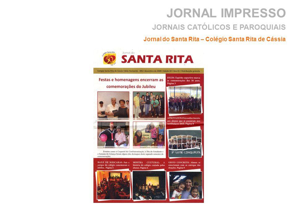 JORNAL IMPRESSO Jornal do Santa Rita – Colégio Santa Rita de Cássia JORNAIS CATÓLICOS E PAROQUIAIS