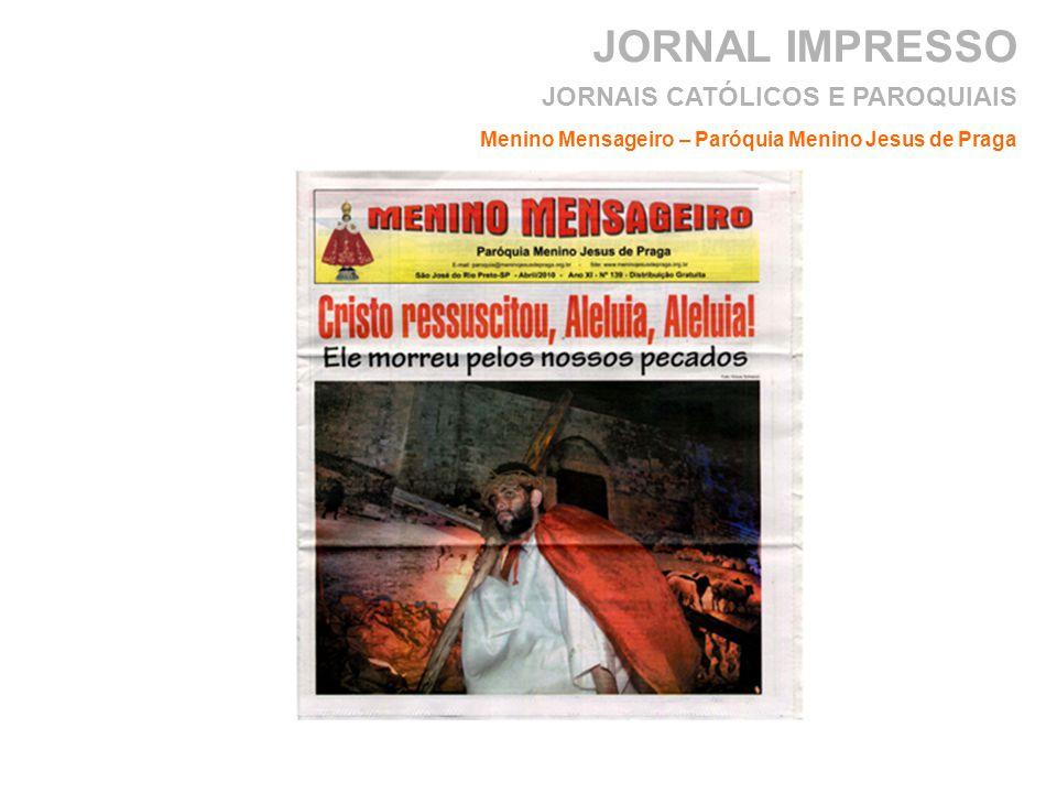 JORNAL IMPRESSO Menino Mensageiro – Paróquia Menino Jesus de Praga JORNAIS CATÓLICOS E PAROQUIAIS