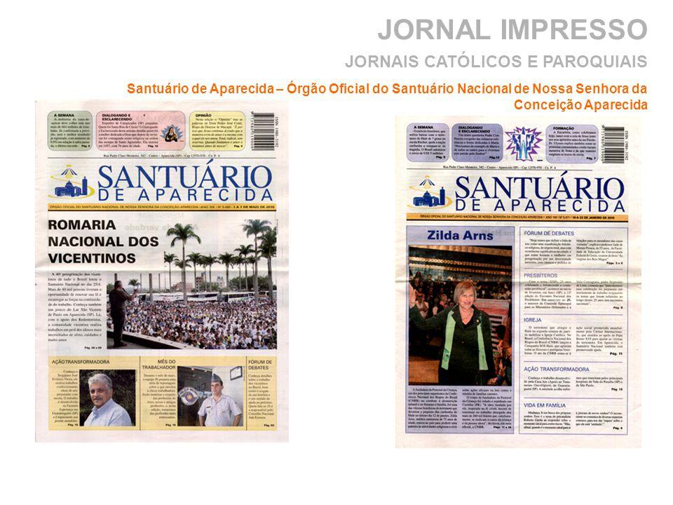 JORNAL IMPRESSO Santuário de Aparecida – Órgão Oficial do Santuário Nacional de Nossa Senhora da Conceição Aparecida JORNAIS CATÓLICOS E PAROQUIAIS