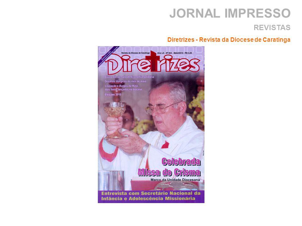 JORNAL IMPRESSO Diretrizes - Revista da Diocese de Caratinga REVISTAS