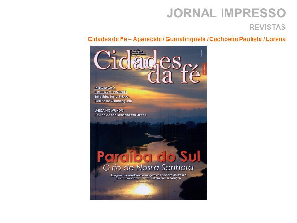 JORNAL IMPRESSO Cidades da Fé – Aparecida / Guaratinguetá / Cachoeira Paulista / Lorena REVISTAS