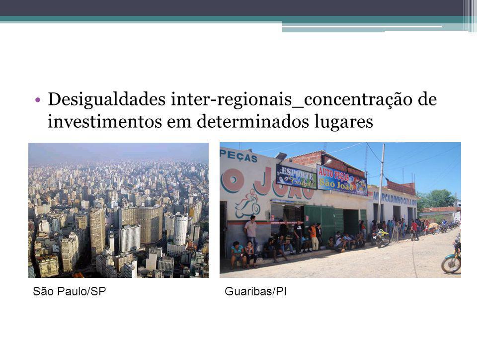 Desigualdades inter-regionais_concentração de investimentos em determinados lugares São Paulo/SPGuaribas/PI