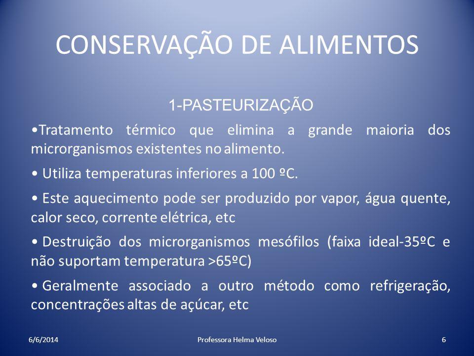 CONSERVAÇÃO DE ALIMENTOS 1-PASTEURIZAÇÃO Tratamento térmico que elimina a grande maioria dos microrganismos existentes no alimento. Utiliza temperatur