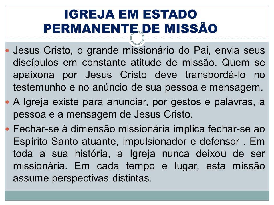 Jesus Cristo, o grande missionário do Pai, envia seus discípulos em constante atitude de missão.