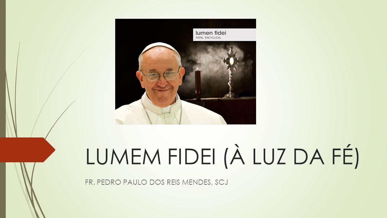 LUMEM FIDEI (À LUZ DA FÉ) FR. PEDRO PAULO DOS REIS MENDES, SCJ