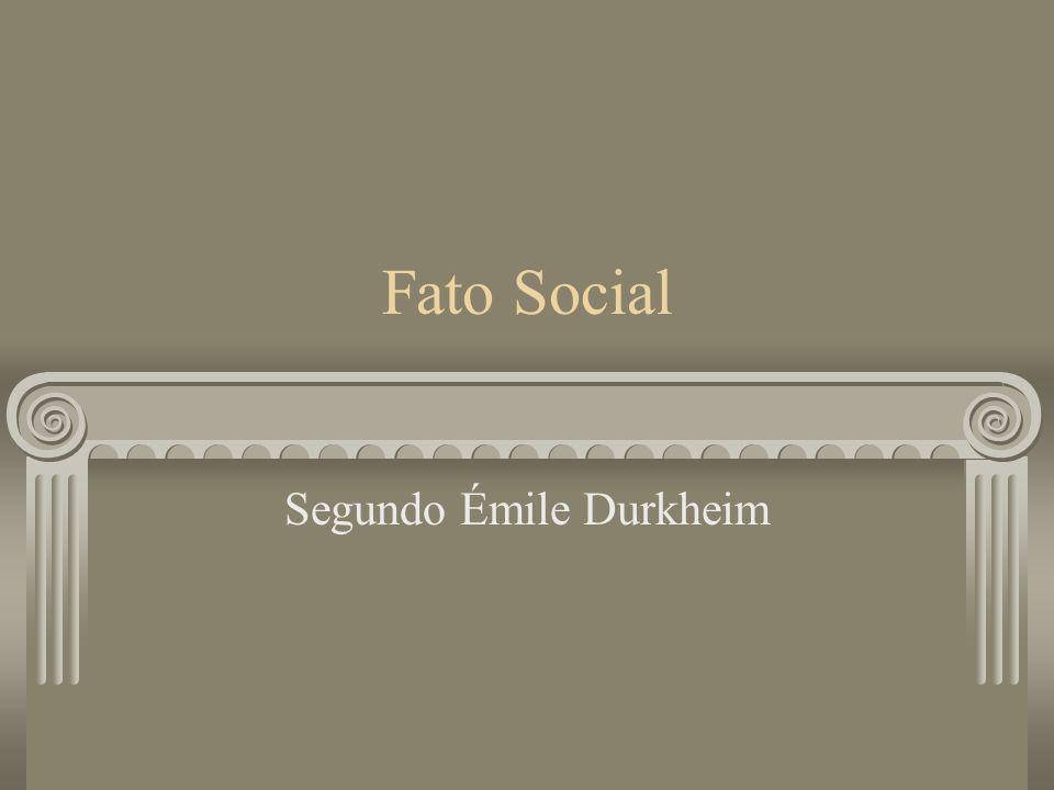Fato Social Segundo Émile Durkheim