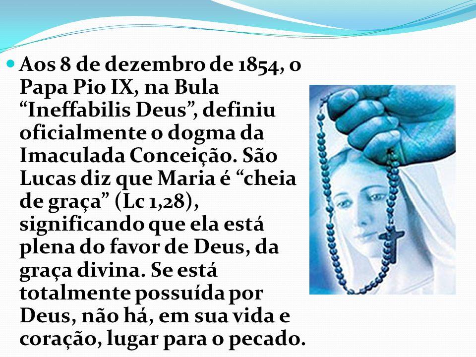 Aos 8 de dezembro de 1854, o Papa Pio IX, na Bula Ineffabilis Deus, definiu oficialmente o dogma da Imaculada Conceição.