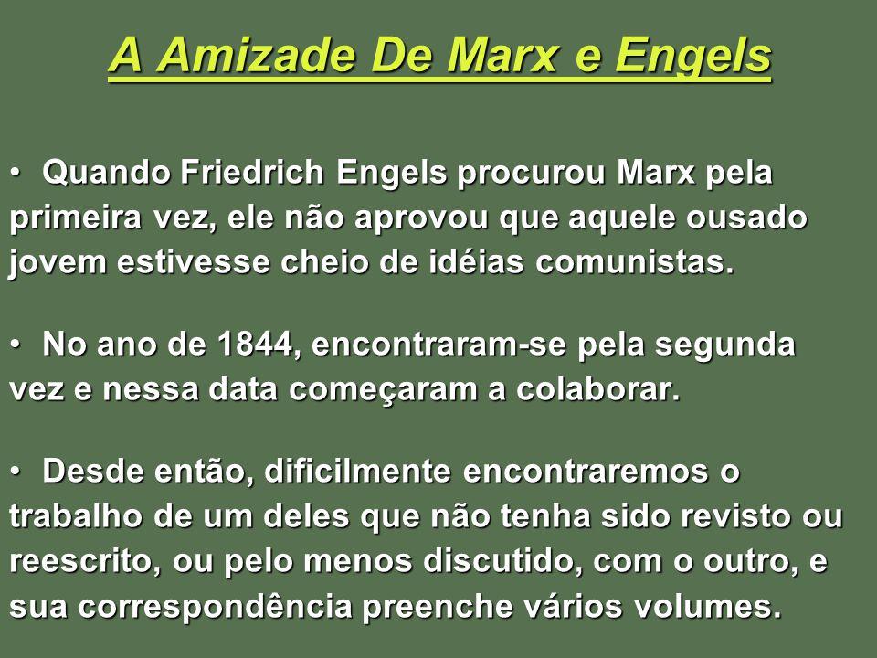 A Amizade De Marx e Engels Quando Friedrich Engels procurou Marx pelaQuando Friedrich Engels procurou Marx pela primeira vez, ele não aprovou que aque