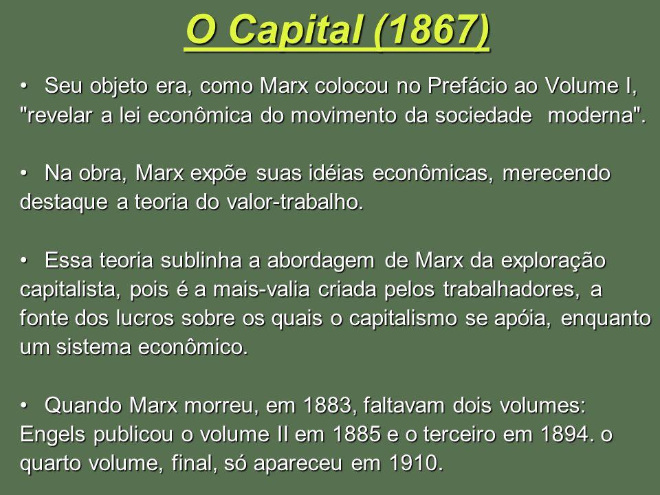 O Capital (1867) Seu objeto era, como Marx colocou no Prefácio ao Volume I,Seu objeto era, como Marx colocou no Prefácio ao Volume I,