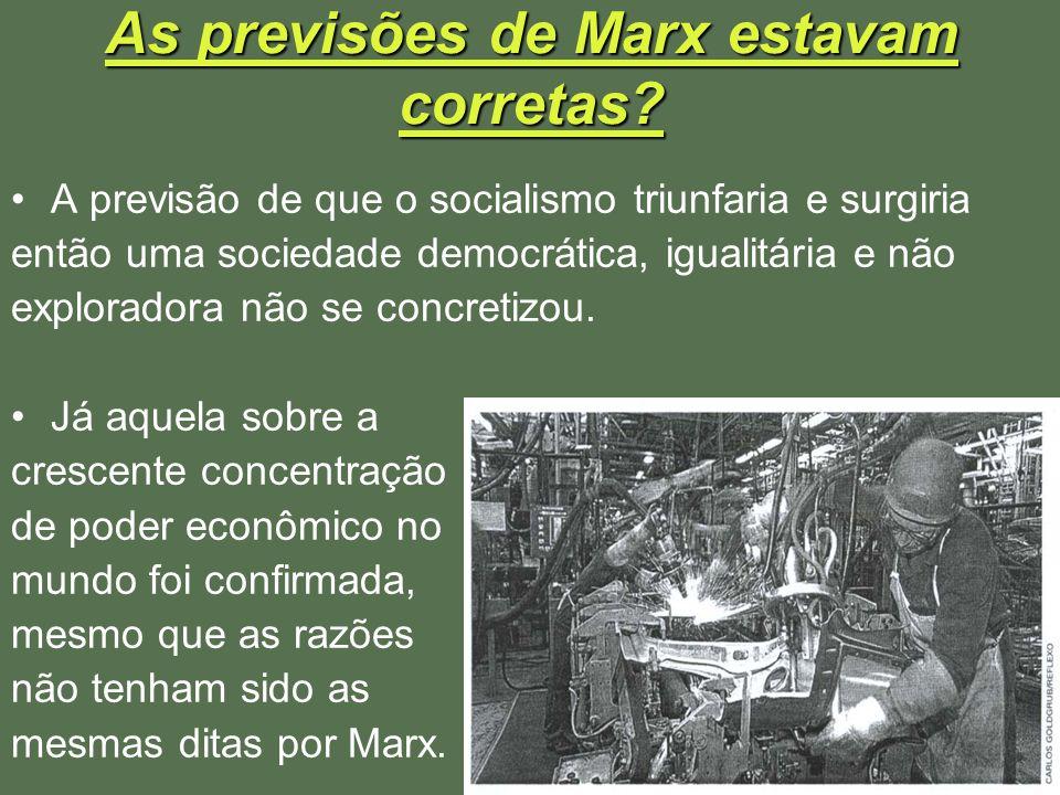 As previsões de Marx estavam corretas? A previsão de que o socialismo triunfaria e surgiria então uma sociedade democrática, igualitária e não explora