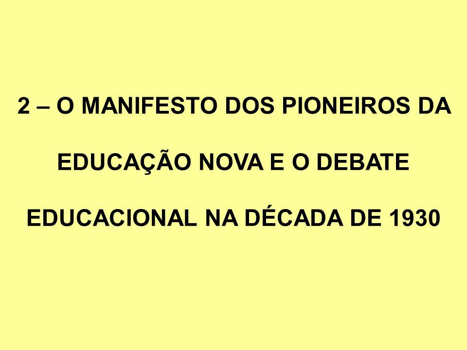 O Manifesto dos Pioneiros da Educação Nova expressa, ao nosso ver, um momento significativo do processo de especialização e autonomização do campo educacional (Libânia Xavier, 2002).