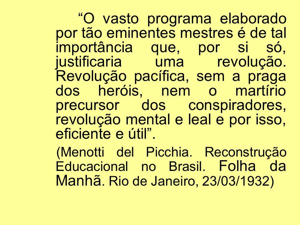 O vasto programa elaborado por tão eminentes mestres é de tal importância que, por si só, justificaria uma revolução. Revolução pacífica, sem a praga