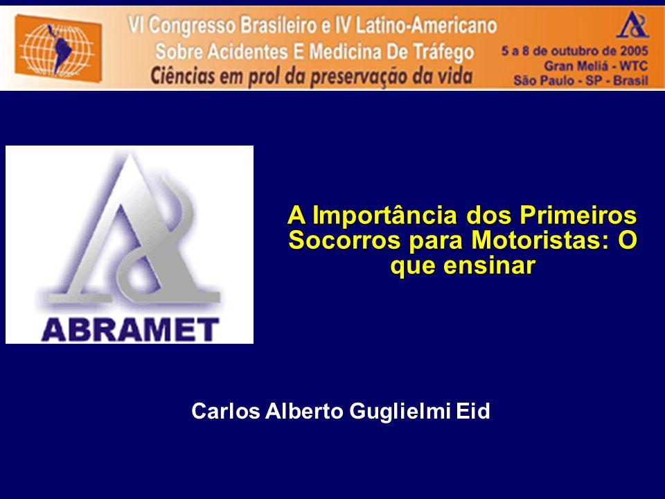 A Importância dos Primeiros Socorros para Motoristas: O que ensinar Carlos Alberto Guglielmi Eid