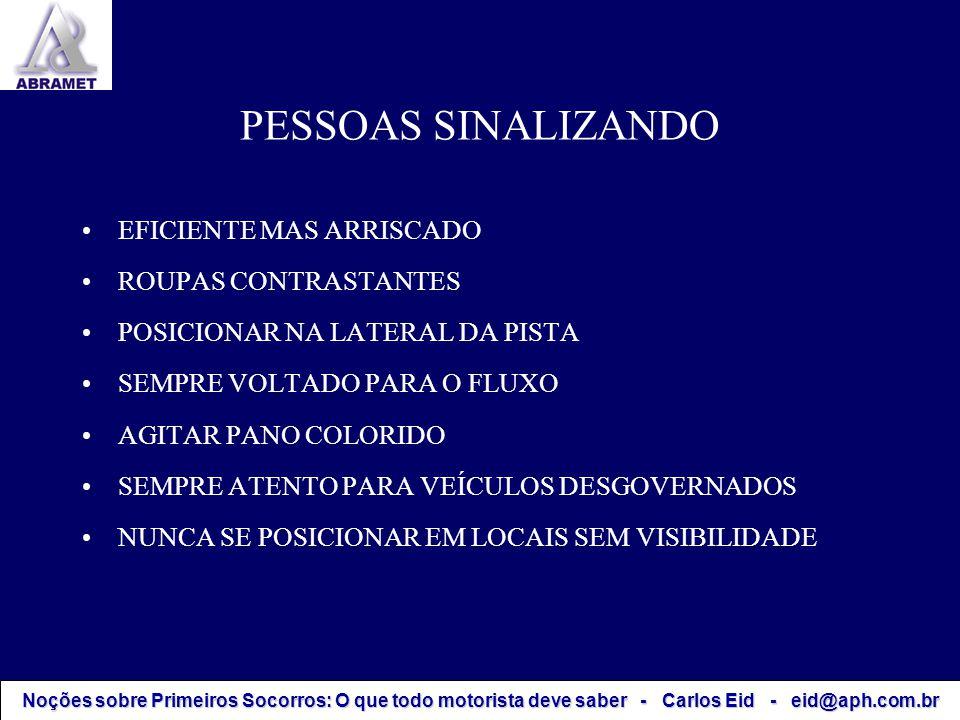 PESSOAS SINALIZANDO EFICIENTE MAS ARRISCADO ROUPAS CONTRASTANTES POSICIONAR NA LATERAL DA PISTA SEMPRE VOLTADO PARA O FLUXO AGITAR PANO COLORIDO SEMPR