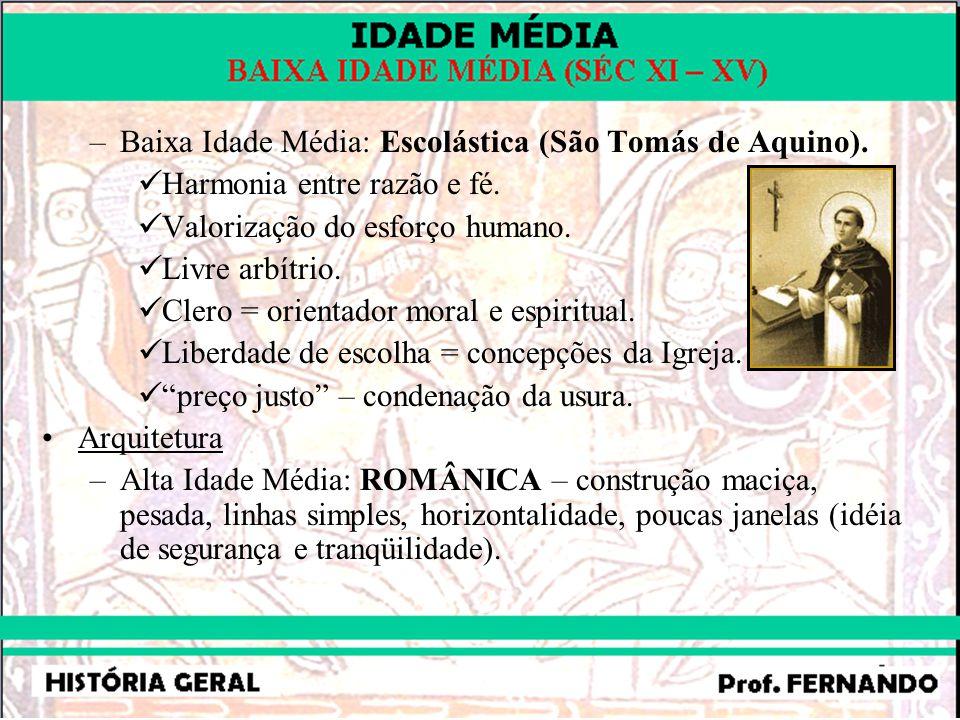 –Baixa Idade Média: Escolástica (São Tomás de Aquino).