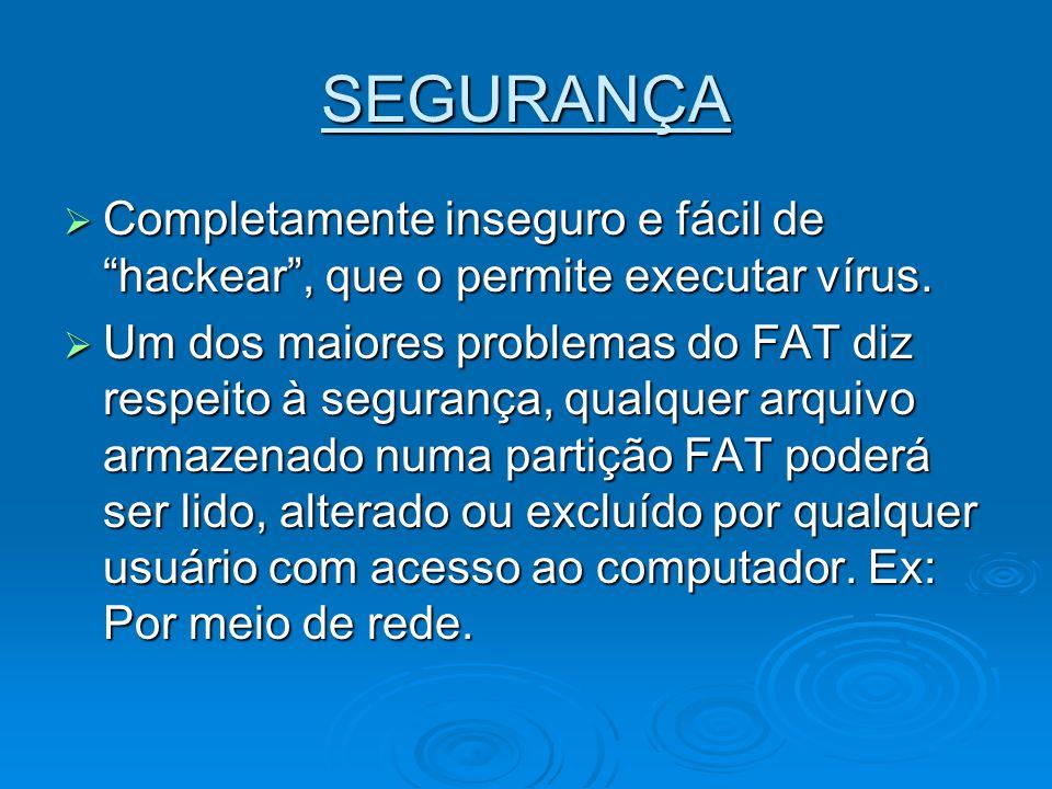SEGURANÇA Completamente inseguro e fácil de hackear, que o permite executar vírus. Completamente inseguro e fácil de hackear, que o permite executar v