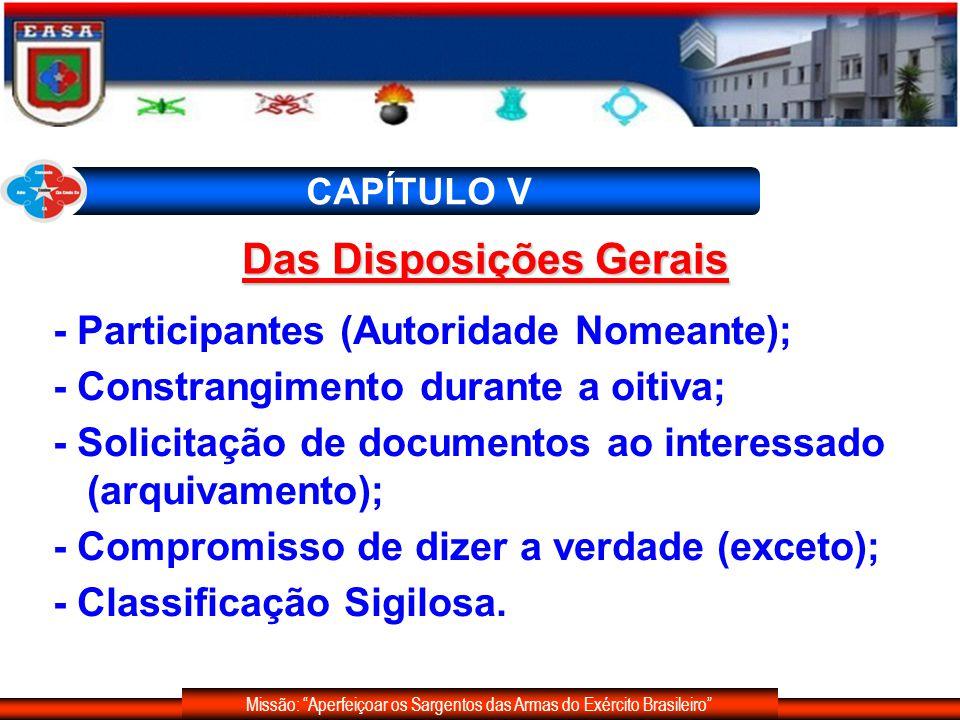 Missão: Aperfeiçoar os Sargentos das Armas do Exército Brasileiro CAPÍTULO V Das Disposições Gerais - Participantes (Autoridade Nomeante); - Constrang