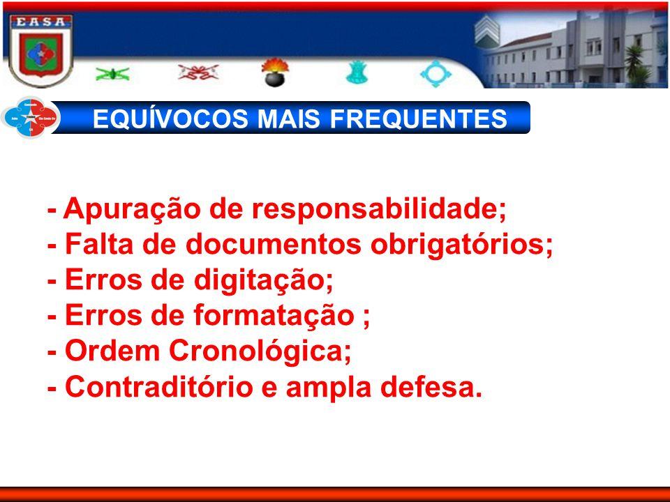 - Apuração de responsabilidade; - Falta de documentos obrigatórios; - Erros de digitação; - Erros de formatação ; - Ordem Cronológica; - Contraditório
