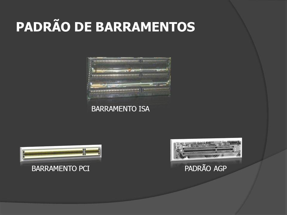 PADRÃO DE BARRAMENTOS BARRAMENTO ISA BARRAMENTO PCIPADRÃO AGP