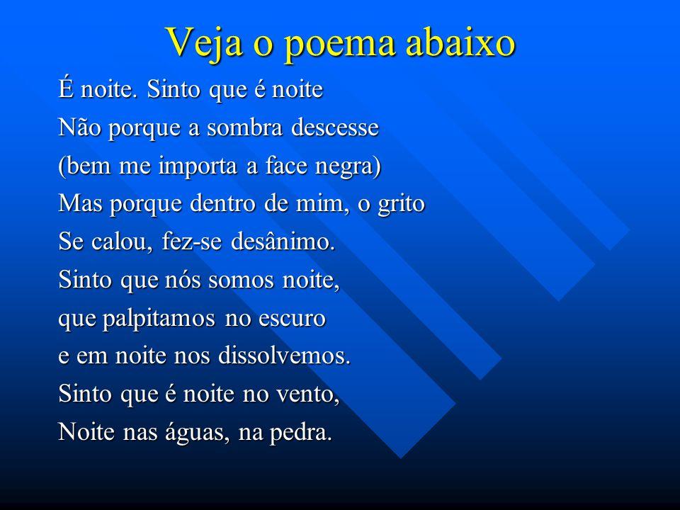 Veja o poema abaixo É noite.