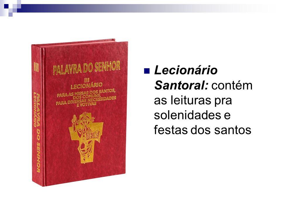 Lecionário Santoral: contém as leituras pra solenidades e festas dos santos