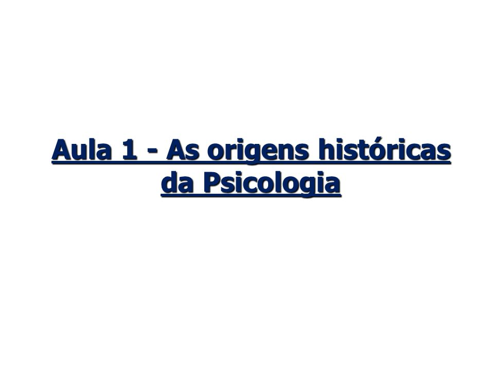 A psicologia surge como fruto da Filosofia e biologia.