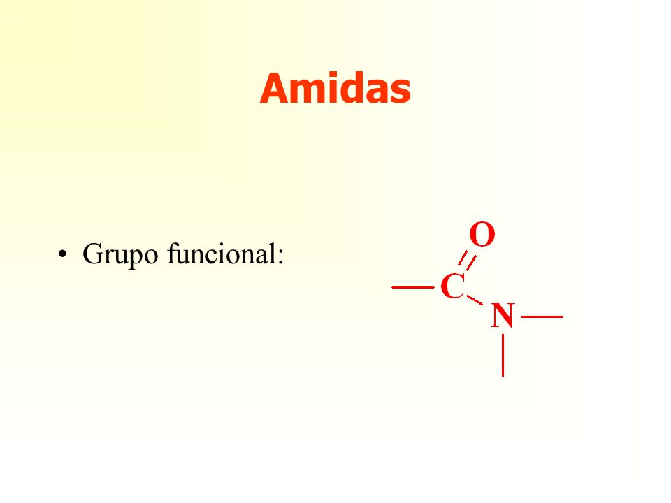 Amidas Grupo funcional: