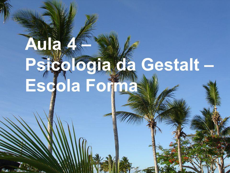 Aula 4 – Psicologia da Gestalt – Escola Forma