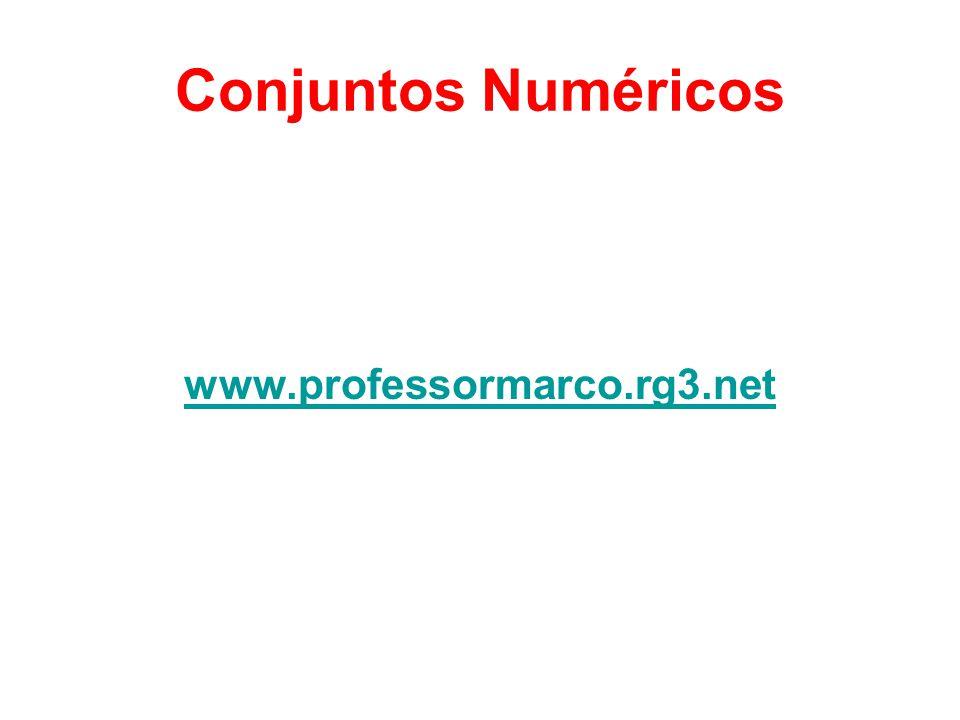 Conjuntos Numéricos www.professormarco.rg3.net