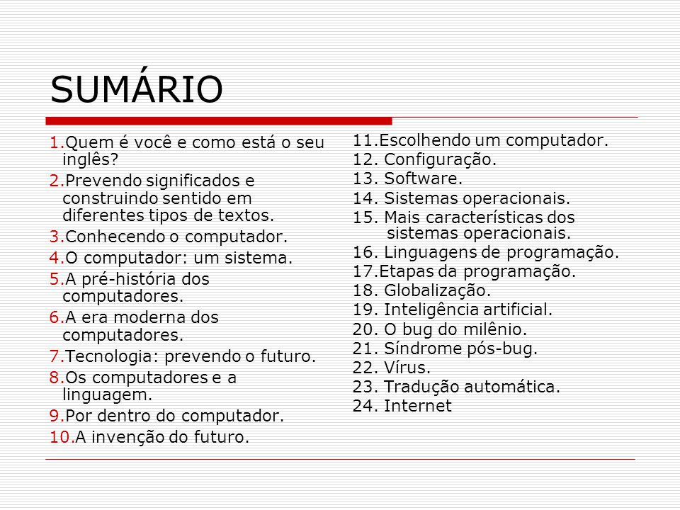 14. Identifique as partes componentes do computador abaixo: