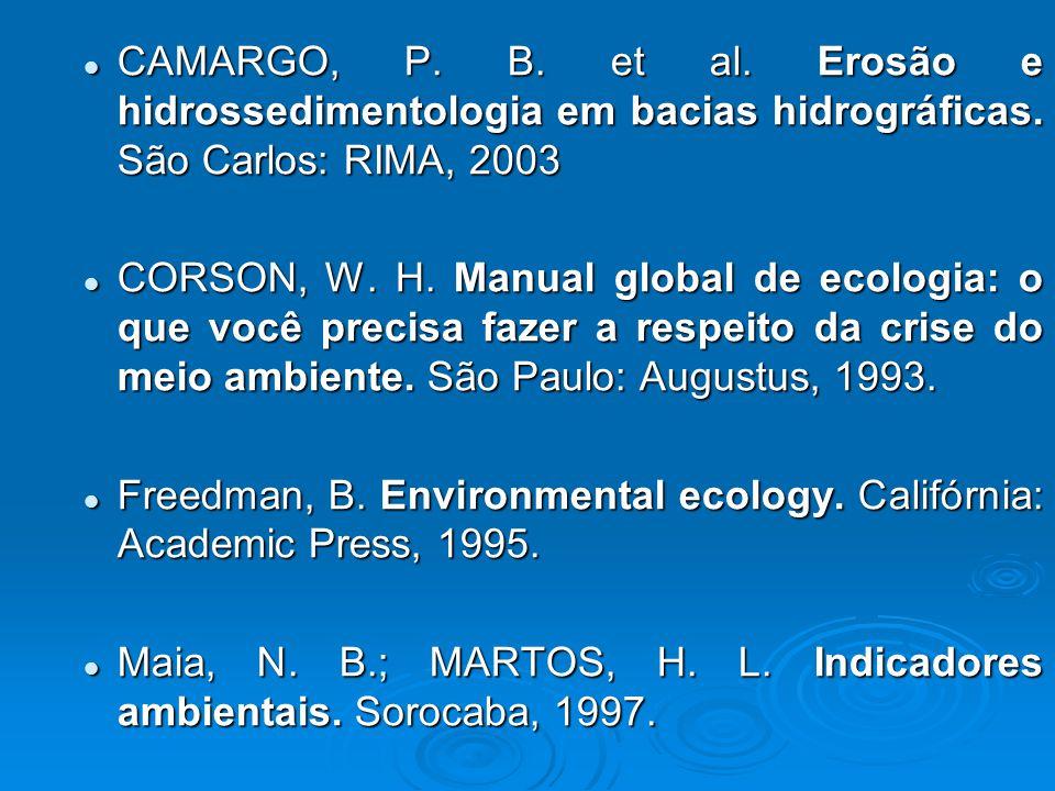 CAMARGO, P.B. et al. Erosão e hidrossedimentologia em bacias hidrográficas.