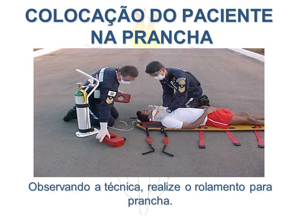 COLOCAÇÃO DO PACIENTE NA PRANCHA Observando a técnica, realize o rolamento para prancha.