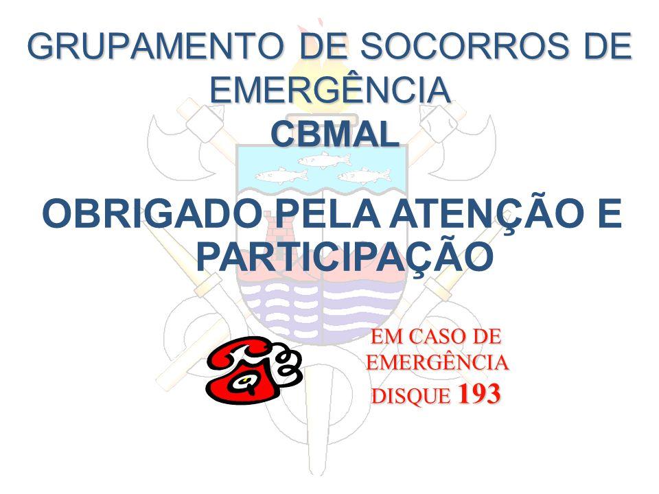 GRUPAMENTO DE SOCORROS DE EMERGÊNCIA CBMAL OBRIGADO PELA ATENÇÃO E PARTICIPAÇÃO EM CASO DE EMERGÊNCIA DISQUE 193