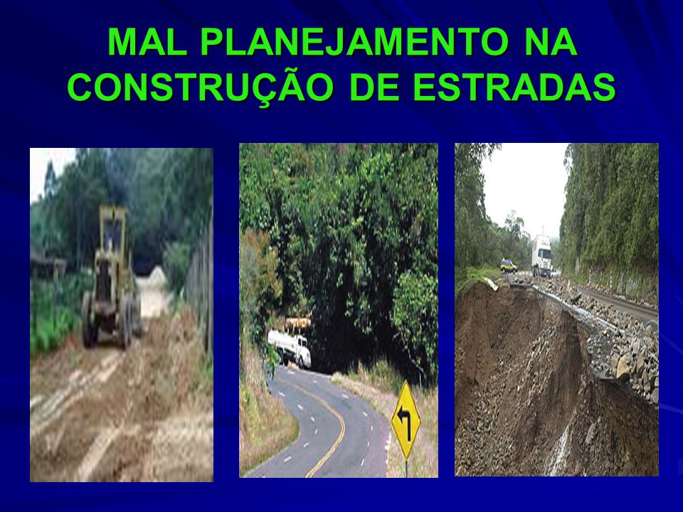 MAL PLANEJAMENTO NA CONSTRUÇÃO DE ESTRADAS