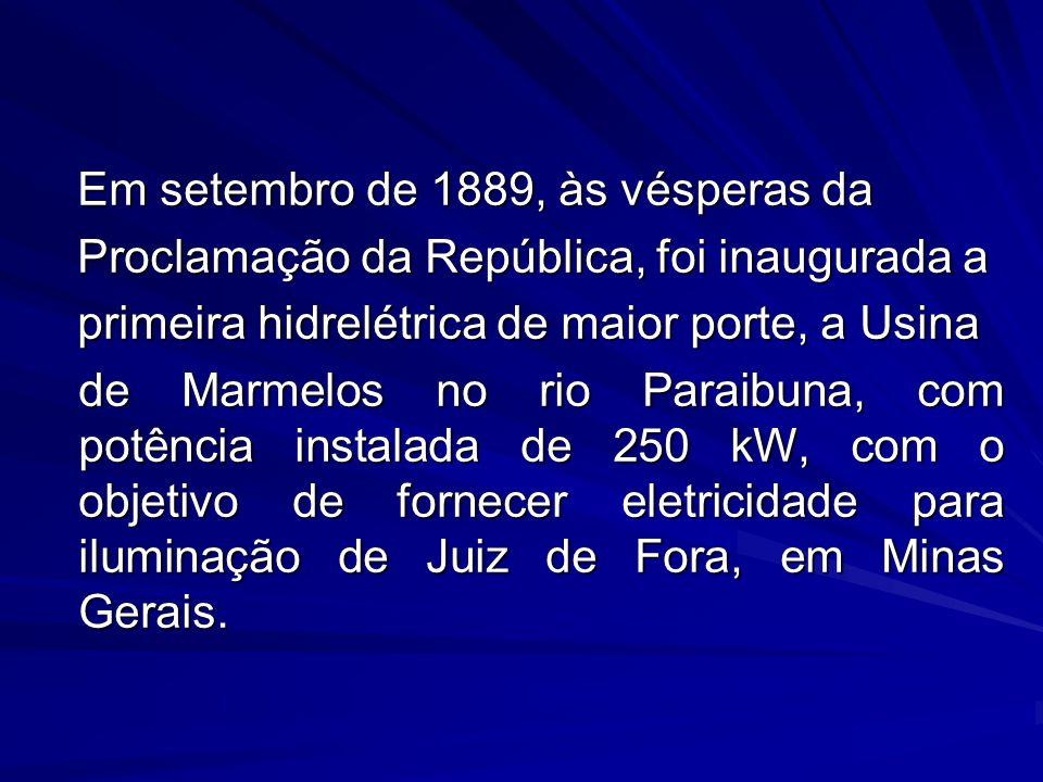 Em setembro de 1889, às vésperas da Em setembro de 1889, às vésperas da Proclamação da República, foi inaugurada a Proclamação da República, foi inaug