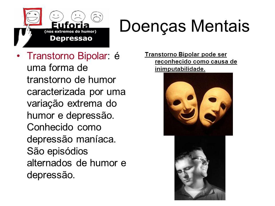 Doenças Mentais Transtorno Bipolar: é uma forma de transtorno de humor caracterizada por uma variação extrema do humor e depressão. Conhecido como dep