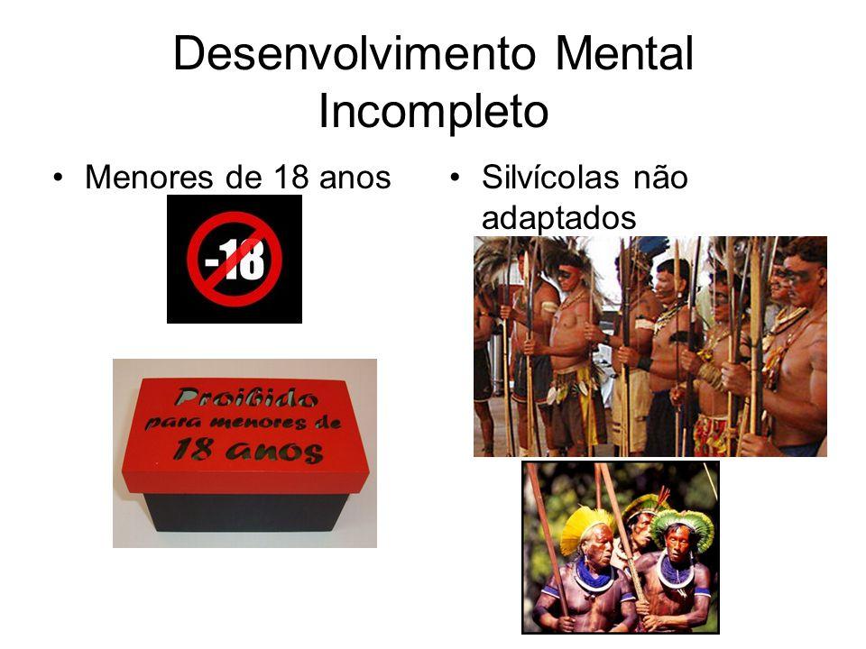 Desenvolvimento Mental Incompleto Menores de 18 anosSilvícolas não adaptados