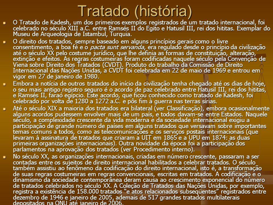 Tratado (história) O Tratado de Kadesh, um dos primeiros exemplos registrados de um tratado internacional, foi celebrado no século XIII a.C. entre Ram