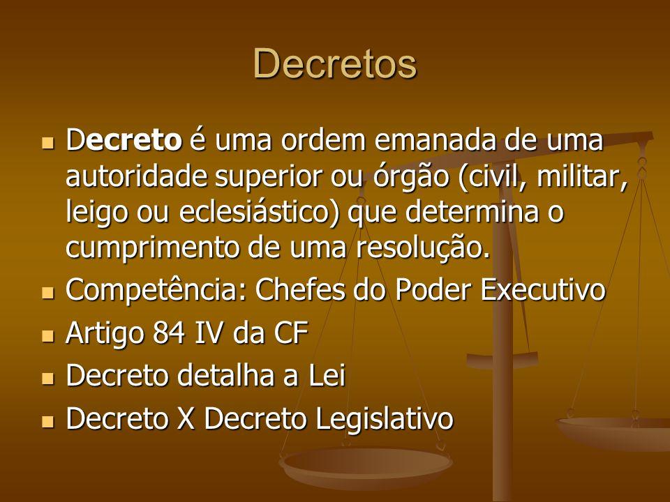 Decretos Decreto é uma ordem emanada de uma autoridade superior ou órgão (civil, militar, leigo ou eclesiástico) que determina o cumprimento de uma re
