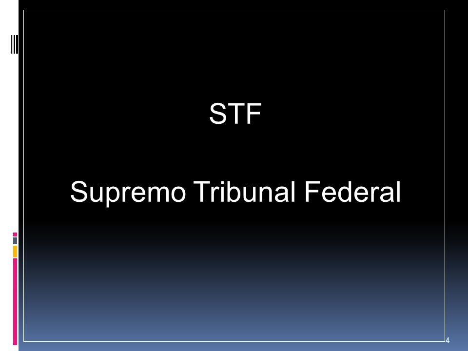 STF Supremo Tribunal Federal 4