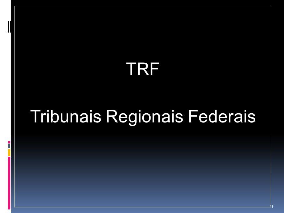 TRF Tribunais Regionais Federais 9