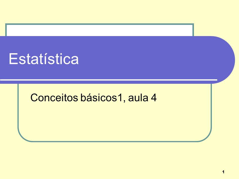 1 Estatística Conceitos básicos1, aula 4